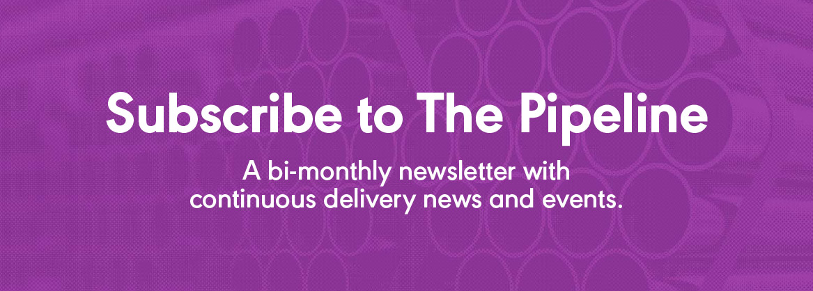 Subscribe to The Pipeline, a bi-monthly newsletter with continuous delivery news and events.